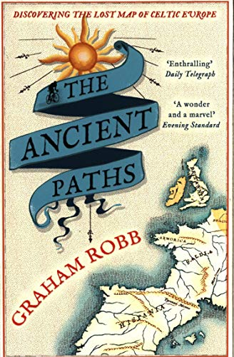 The Ancient Paths: Discovering the Lost Map of Celtic Europe from imusti