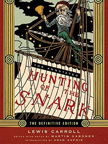 The Annotated Hunting of the Snark: The Full Text of Lewis Carroll's Great Nonsense Epic the Hunting of the Snark: 0 (Annotated Books) from W. W. Norton & Company