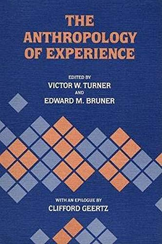The Anthropology of Experience from University of Illinois Press
