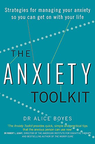 The Anxiety Toolkit: Strategies for managing your anxiety so you can get on with your life from Piatkus