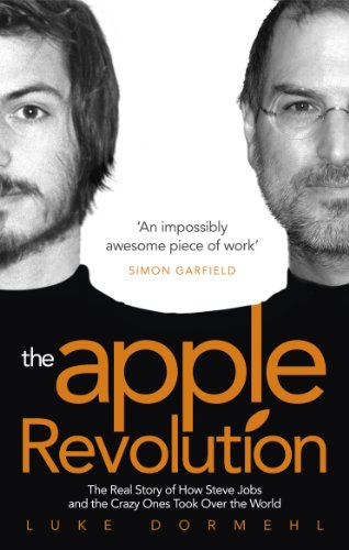 The Apple Revolution: Steve Jobs, the Counterculture and How the Crazy Ones Took over the World from Virgin Books