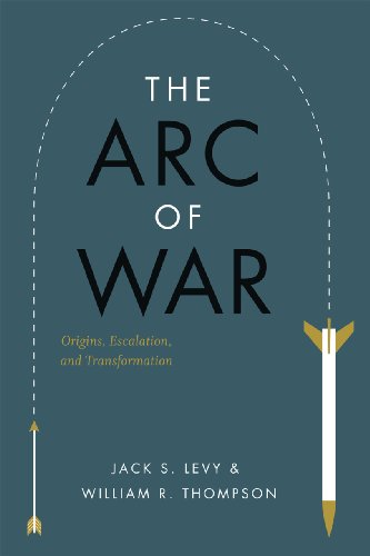 The Arc of War: Origins, Escalation, and Transformation from University of Chicago Press
