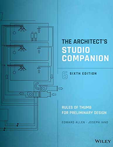 The Architect's Studio Companion: Rules of Thumb for Preliminary Design from Wiley
