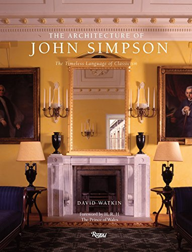 The Architecture of John Simpson: The Timeless Language of Classicism from Rizzoli International Publications