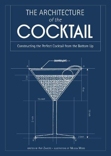 The Architecture of the Cocktail: Constructing The Perfect Cocktail From The Bottom Up from HarperCollins