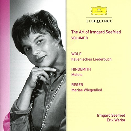 The Art Of Irmgard Seefried Vol. 9: Wolf, Hindemith & Reger from Australian Eloquence
