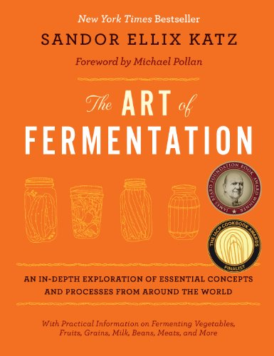 The Art of Fermentation: An In-depth Exploration of Essential Concepts and Processes from Around the World from Chelsea Green Publishing Co
