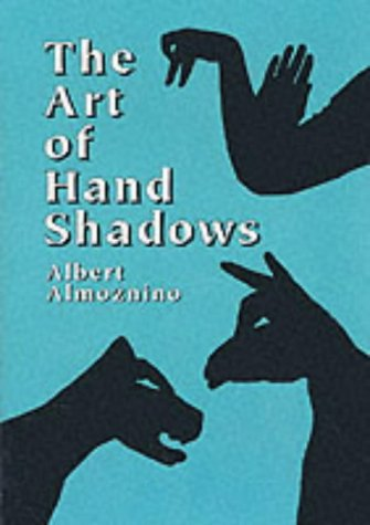 The Art of Hand Shadows from Dover Publications Inc.