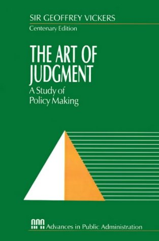 The Art of Judgment: A Study of Policy Making (Rethinking Public Administration) from Sage Publications, Incorporated