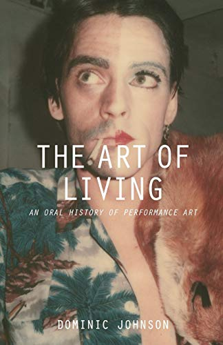 The Art of Living: An Oral History of Performance Art from Palgrave