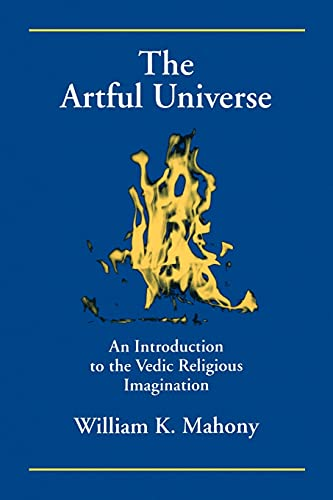 The Artful Universe: An Introduction to the Vedic Religious Imagination (S U N Y Series in Hindu Studies) from State University of New York Press