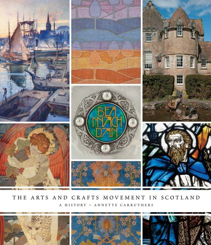The Arts and Crafts Movement in Scotland: A History from Yale University Press