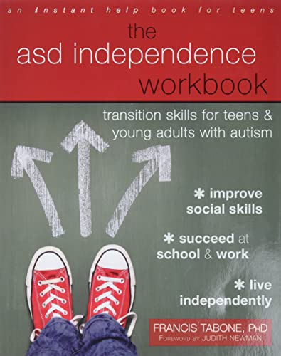 The ASD Independence Workbook: Transition Skills for Teens and Young Adults with Autism (An Instant Help Book for Teens) from New Harbinger