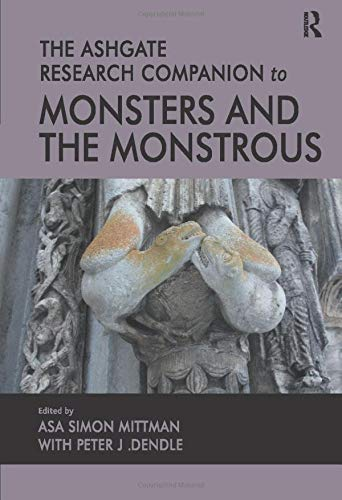 The Ashgate Research Companion to Monsters and the Monstrous from Ashgate Publishing Limited