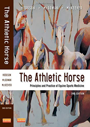 The Athletic Horse: Principles and Practice of Equine Sports Medicine, 2e from Saunders