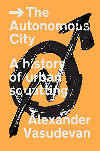The Autonomous City: A History of Urban Squatting from Verso