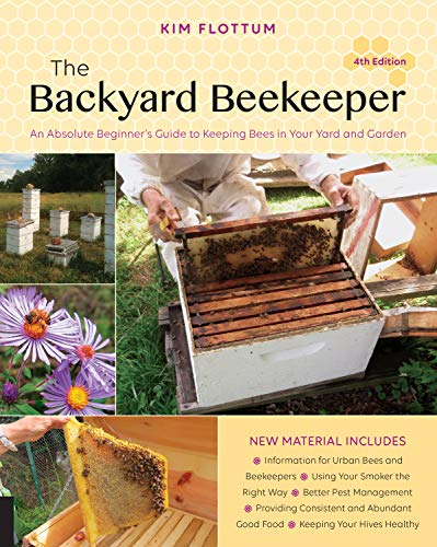 The Backyard Beekeeper, 4th Edition: An Absolute Beginner's Guide to Keeping Bees in Your Yard and Garden from Quarry Books