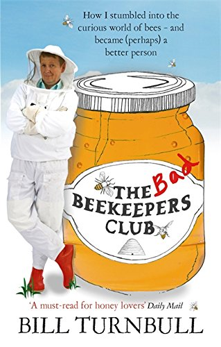 The Bad Beekeepers Club: How I stumbled into the Curious World of Bees - and became (perhaps) a Better Person from Sphere