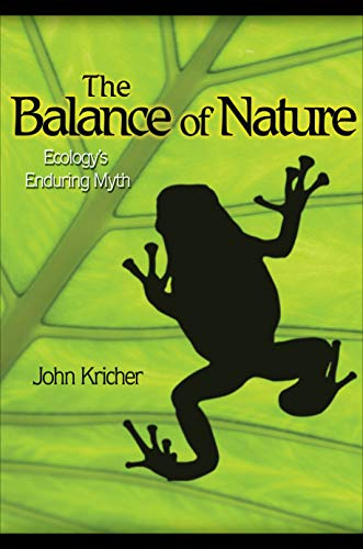The Balance of Nature: Ecology's Enduring Myth from Princeton University Press