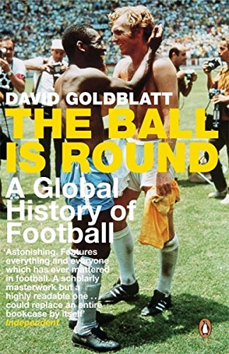 The Ball is Round: A Global History of Football from Penguin