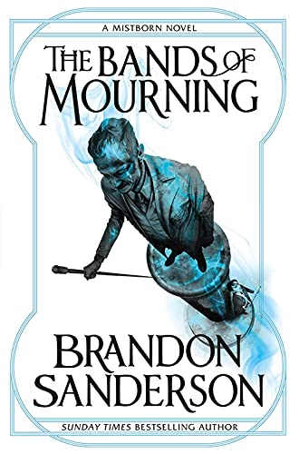 The Bands of Mourning: A Mistborn Novel from Orion Publishing Co