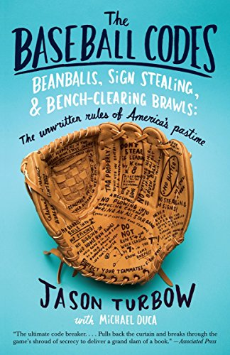 The Baseball Codes: Beanballs, Sign Stealing, and Bench-Clearing Brawls: The Unwritten Rules of America's Pastime from Anchor Books