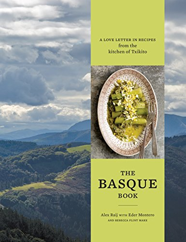 The Basque Book: A Love Letter in Recipes from the Kitchen of Txikito from Ten Speed Press