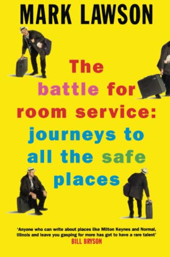 The Battle for Room Service: Journeys to All the Safe Places from Picador