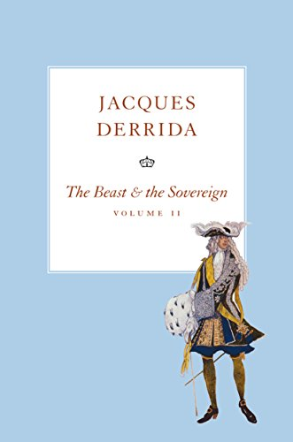 The Beast and the Sovereign, Volume II (The Seminars of Jacques Derrida) from University of Chicago Press