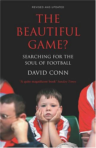 The Beautiful Game?: Searching for the Soul of Football from Yellow Jersey