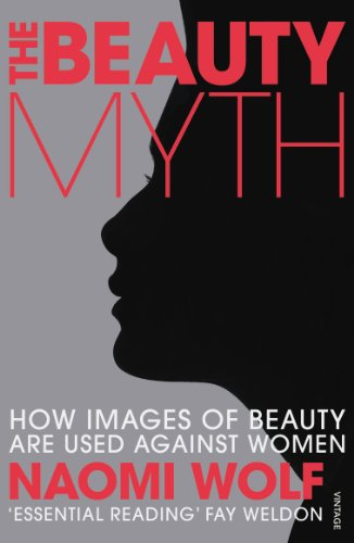 The Beauty Myth: How Images of Beauty are Used Against Women from Vintage