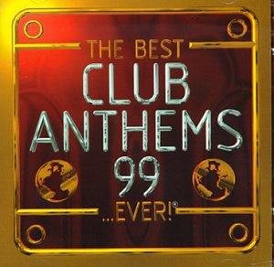 The Best Club Anthems...Ever 1999