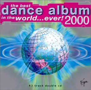 The Best Dance Album in the World...Ever 2000