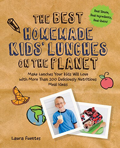The Best Homemade Kids' Lunches on the Planet: Make Lunches Your Kids Will Love with More Than 200 Deliciously Nutritious Meal Ideas (Best on the Planet) from Fair Winds Press