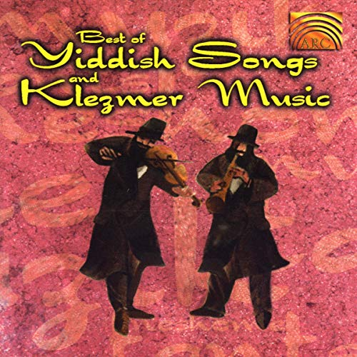 The Best Of Yiddish Songs And Klezmer Music from Arc Music