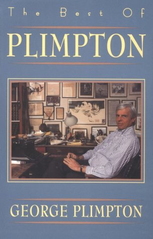 The Best of Plimpton from Grove Press / Atlantic Monthly Press