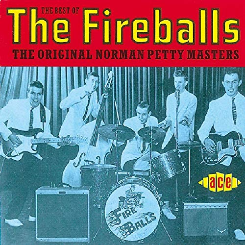 The Best of the Fireballs: the Original Norman Petty Masters from ACE