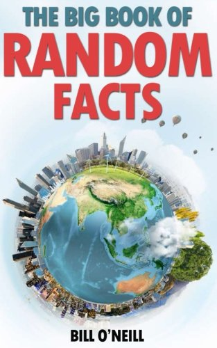 The Big Book of Random Facts: 1000 Interesting Facts And Trivia: Volume 1 (Interesting Trivia and Funny Facts) from CreateSpace Independent Publishing Platform