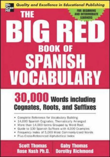 The Big Red Book of Spanish Vocabulary: 30,000 Words Including Cognates, Roots, And Suffixes (Big Book Of Verbs Series): 30,000 Words Through Cognates, Roots, and Suffixes from McGraw-Hill Education