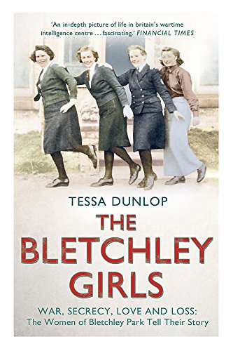 The Bletchley Girls: War, secrecy, love and loss: the women of Bletchley Park tell their story from Hodder Paperbacks
