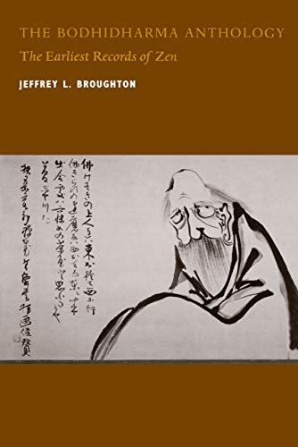 The Bodhidharma Anthology: The Earliest Records of Zen (Philip E. Lilienthal Book) (Philip E.Lilienthal Books) from University of California Press