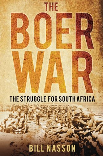 The Boer War: The Struggle For South Africa from The History Press