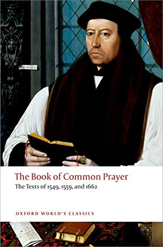 The Book of Common Prayer The Texts of 1549, 1559, and 1662 (Oxford World's Classics) from OUP Oxford
