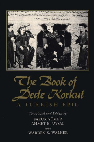 The Book of Dede Korkut: A Turkish Epic from University of Texas Press