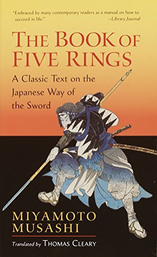 "The Book of Five Rings: A Classic Text on the Japanese Way of the Sword (incl. ""The Book of Family Traditions on the Art of War"") from Shambhala Publications Inc"