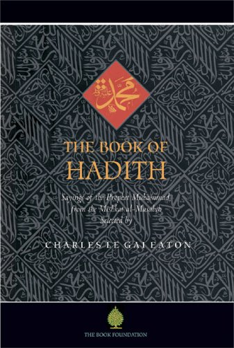 The Book of Hadith: Sayings of the Prophet Muhammad from the Mishkat Al Masabih from The Book Foundation