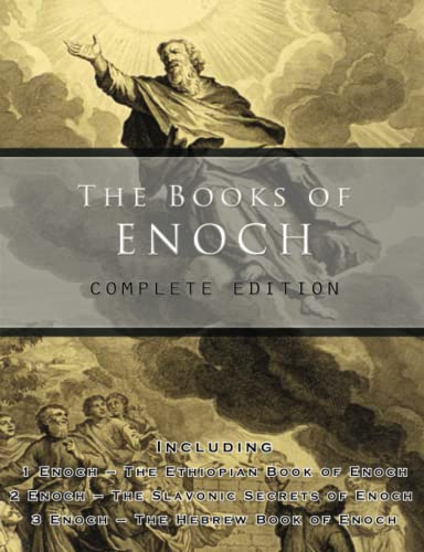 The Books of Enoch: Complete edition: Including (1) The Ethiopian Book of Enoch, (2) The Slavonic Secrets and (3) The Hebrew Book of Enoch from International Alliance Pro-Publishing, LLC