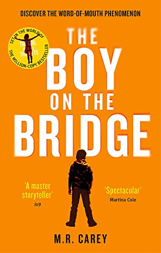 The Boy on the Bridge: Discover the word-of-mouth phenomenon (The Girl With All the Gifts series) from Orbit