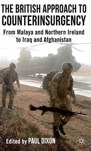 The British Way of Counterinsurgency: From Malaya and Northern Ireland to Iraq and Afghanistan from AIAA