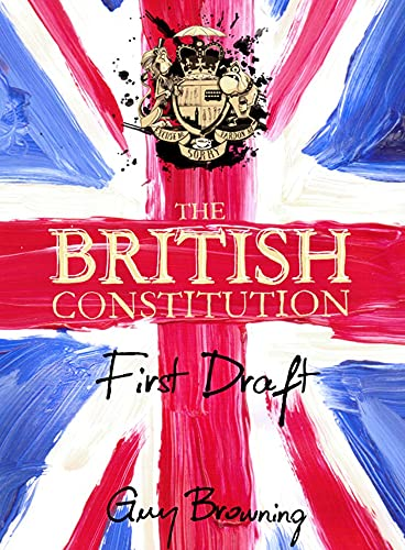The British Constitution: First Draft from Atlantic Books